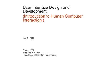 User Interface Design and Development (Introduction to Human Computer Interaction )  Nan Tu PhD