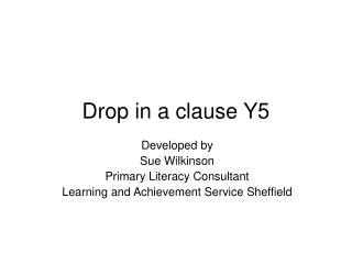 Drop in a clause Y5