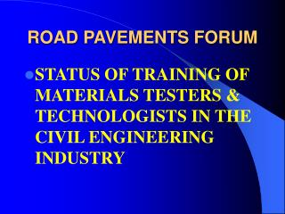 ROAD PAVEMENTS FORUM
