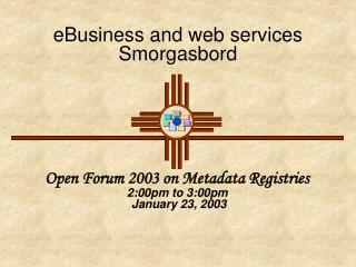 eBusiness and web services Smorgasbord