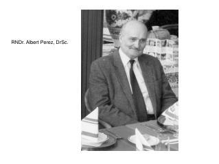 RNDr. Albert Perez, DrSc.