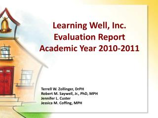 Learning Well, Inc. Evaluation Report Academic Year 2010-2011