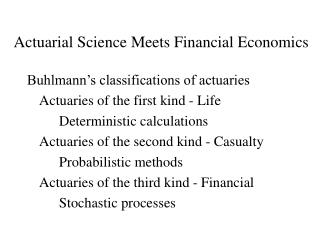 Actuarial Science Meets Financial Economics