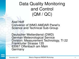 Data Quality Monitoring  and Control  (QM / QC)