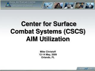 Center for Surface Combat Systems CSCS AIM Utilization