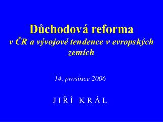 Důchodová reforma  v ČR a vývojové tendence v evropských zemích