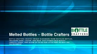 Melted Bottles | Bottle Crafters