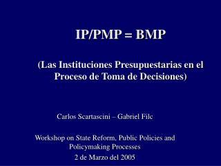 IP/PMP = BMP (Las Instituciones Presupuestarias en el Proceso de Toma de Decisiones)