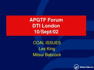 APGTF Forum DTI London 10/Sept/02