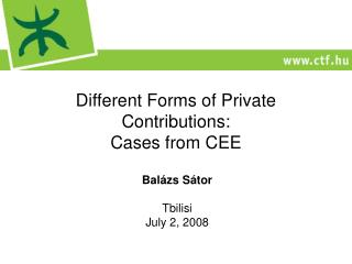 Different Forms of Private Contributions:  Cases from CEE