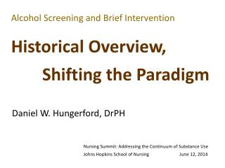 Alcohol Screening and Brief Intervention Historical  Overview,  Shifting  the Paradigm
