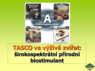 TASCO ve výživě zvířat : širokospektrální přírodní b iostim u lant
