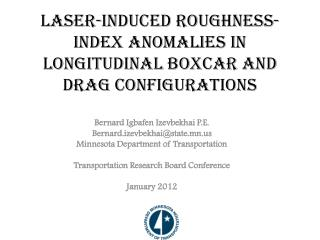 LASER-INDUCED ROUGHNESS-INDEX ANOMALIES IN LONGITUDINAL BOXCAR AND DRAG CONFIGURATIONS