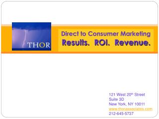 Direct to Consumer  Marketing Results.  ROI.  Revenue.