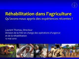 Réhabilitation dans l'agriculture  Qu'avons-nous appris des expériences récentes ?