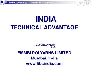 INDIA TECHNICAL ADVANTAGE          MAKRAND APPALWAR                                C.E.O.  EMMBI POLYARNS LIMITED Mumbai