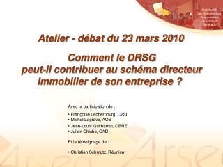 Comment le DRSG  peut-il contribuer au schéma directeur immobilier de son entreprise ?