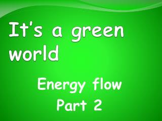 It's a green world