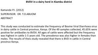 BVDV in a dairy herd in  Kiambu  district Kamande  P.I. (2012) SUPERVISOR:  DR. T.O.ABUOM