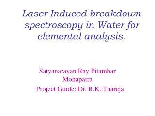 Laser Induced breakdown spectroscopy in Water for elemental analysis .
