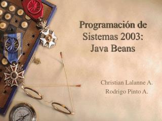 Programaci n de Sistemas 2003:  Java Beans
