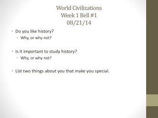 World Civilizations  Week 1 Bell #1 08/21/14