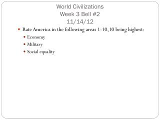 World Civilizations  Week 3 Bell #2 11/14/12
