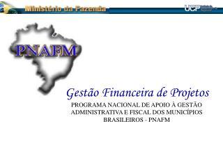 MINISTÉRIO DA FAZENDA UNIDADE DE COORDENAÇÃO DE PROGRAMAS – UCP DEMONSTRAÇÕES FINANCEIRAS