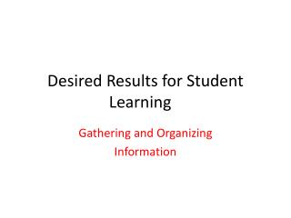 Desired Results for Student Learning