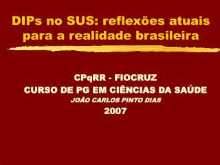 DIPs no SUS: reflexões atuais  para a realidade brasileira