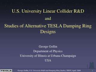U.S. University Linear Collider R&D and Studies of Alternative TESLA Damping Ring Designs