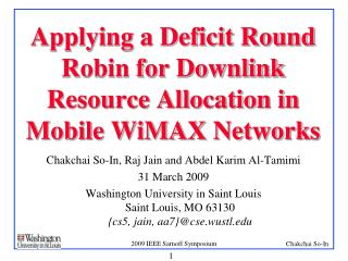 Applying a Deficit Round Robin for Downlink Resource Allocation in Mobile WiMAX Networks