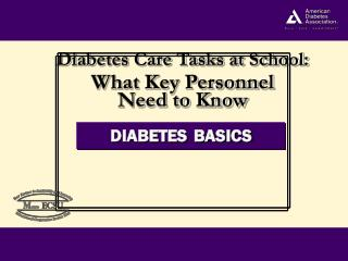 Diabetes Care Tasks at School:  What Key Personnel  Need to Know