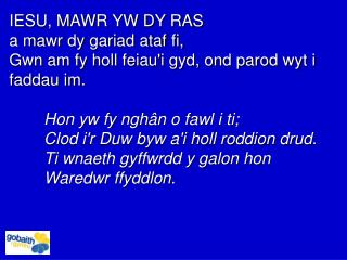 IESU, MAWR YW DY RAS  a mawr dy gariad ataf fi,