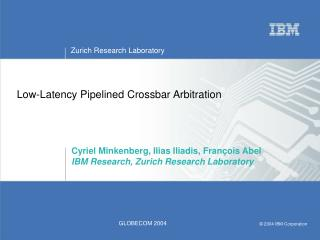 Low-Latency Pipelined Crossbar Arbitration