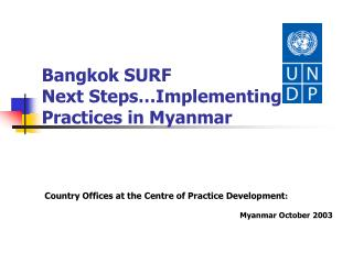 Bangkok SURF  Next Steps…Implementing Practices in Myanmar