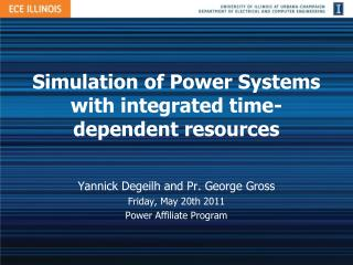 Simulation of Power Systems with integrated time-dependent resources