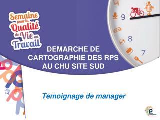 DEMARCHE DE  CARTOGRAPHIE DES RPS AU CHU SITE SUD