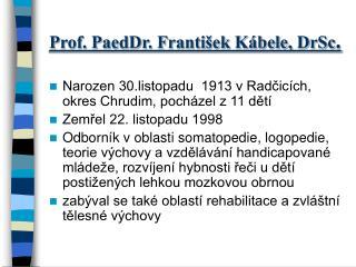 Prof. PaedDr. František Kábele, DrSc .