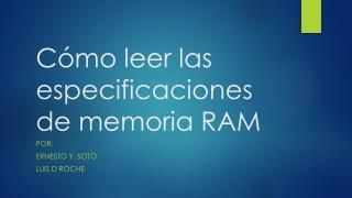 Cómo  leer  las especificaciones  de  memoria  RAM