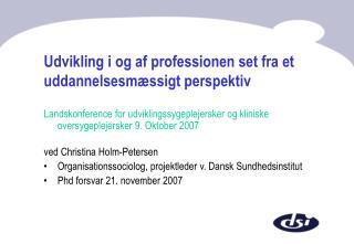 Udvikling i og af professionen set fra et uddannelsesmæssigt perspektiv