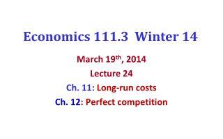 Economics 111.3  Winter  14