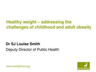 Healthy weight � addressing the challenges of childhood and adult obesity