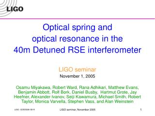 Optical spring and optical resonance in the 40m Detuned RSE interferometer LIGO seminar