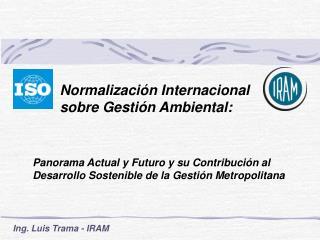 Panorama Actual y Futuro y su Contribuci n al  Desarrollo Sostenible de la Gesti n Metropolitana