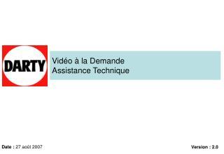 Vidéo à la Demande Assistance Technique