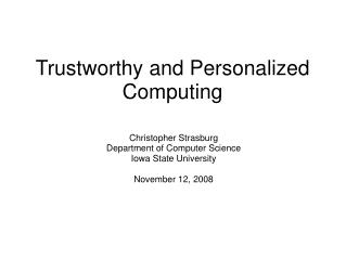 Trustworthy and Personalized Computing