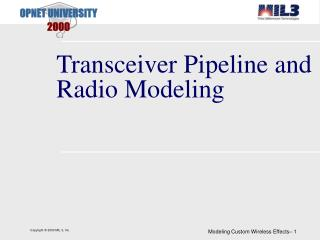 Transceiver Pipeline and Radio Modeling