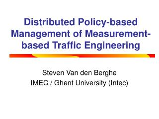 Distributed Policy-based Management of Measurement-based Traffic Engineering