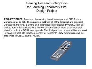 Gaming Research Integration  for Learning Laboratory Site  Design Project